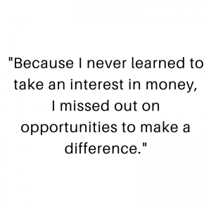 quote about missing out on opportunities through like of money
